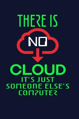 There Is No Cloud It...