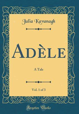 Adèle, Vol. 1 of 3