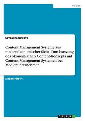 Content Management Systeme aus medienökonomischer Sicht - Durchsetzung des ökonomischen Content-Konzepts mit Content Management Systemen bei Medienunternehmen