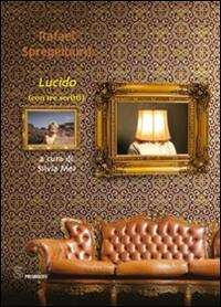 Lucido (con tre scritti)