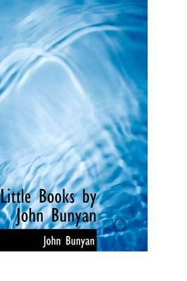 Little Books by John Bunyan