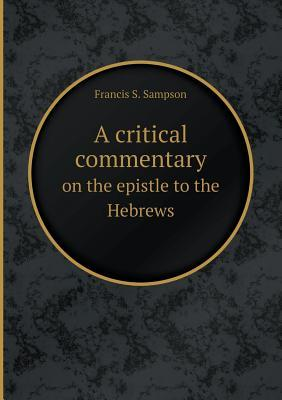 A Critical Commentary on the Epistle to the Hebrews