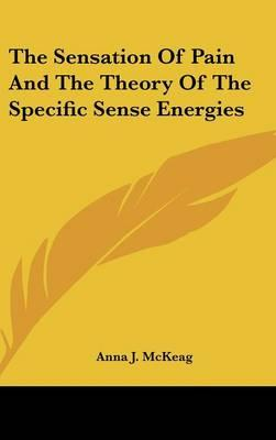 The Sensation of Pain and the Theory of the Specific Sense Energies