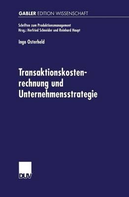 Transaktionskostenrechnung Und Unternehmensstrategie