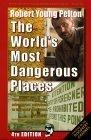Robert Young Pelton's the World's Most Dangerous Places