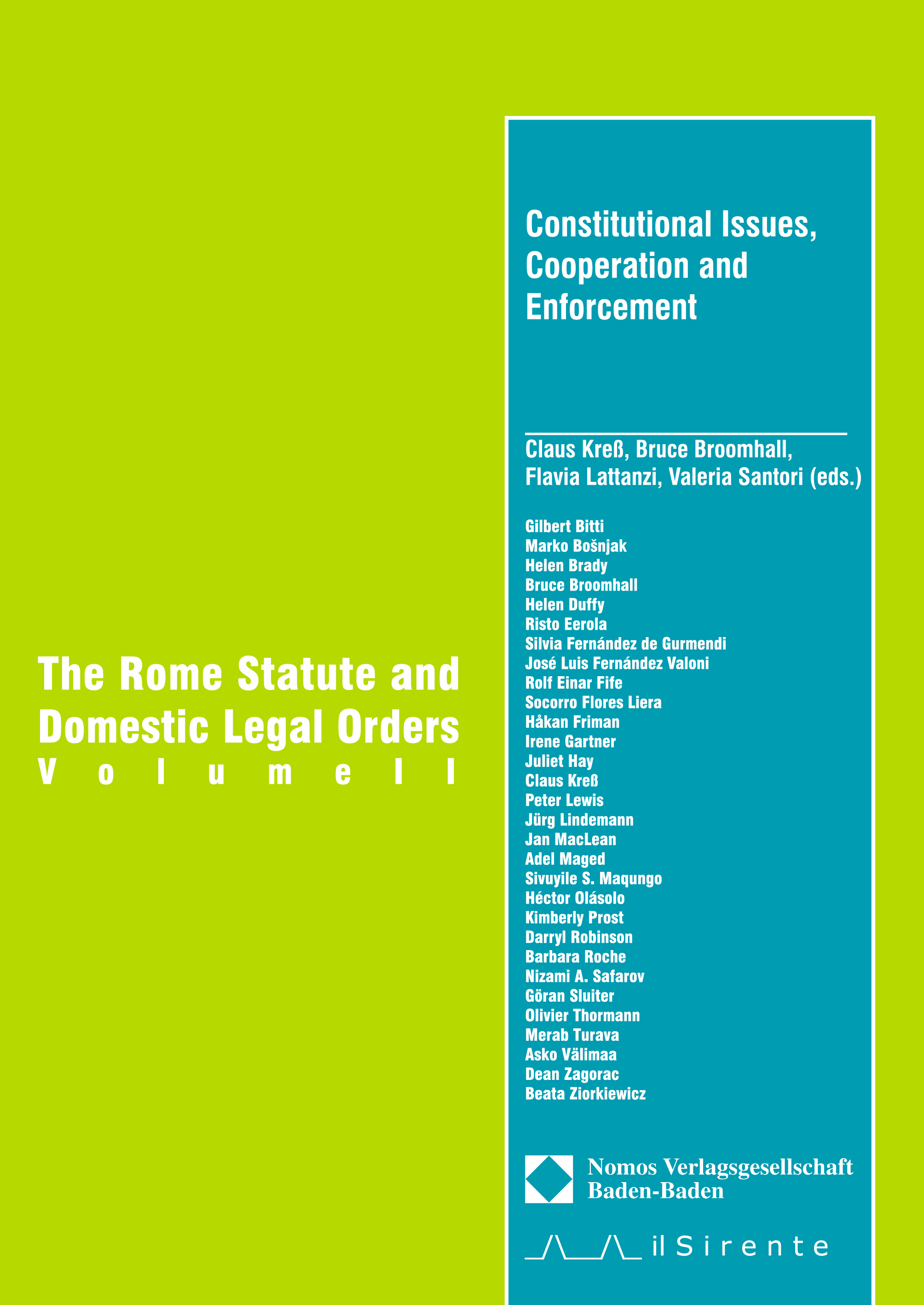 The Rome Statute and domestic legal orders. Con CD-ROM. Vol. 2: Constitutional issues, cooperation and enforcement.