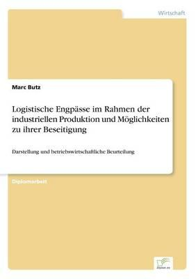 Logistische Engpässe im Rahmen der industriellen Produktion und Möglichkeiten zu ihrer Beseitigung