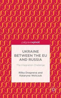 Ukraine Between the EU and Russia
