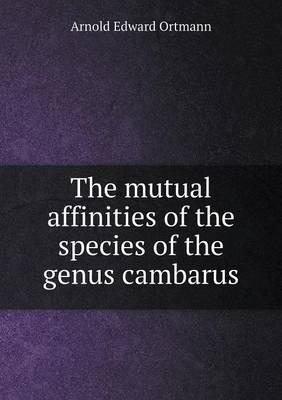The Mutual Affinities of the Species of the Genus Cambarus