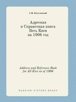 Address and Reference Book for All Kiev as of 1906