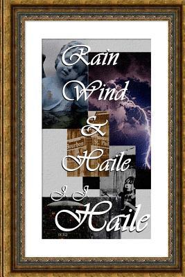 Rain, Wind & Haile