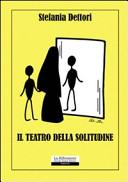 Il teatro della solitudine