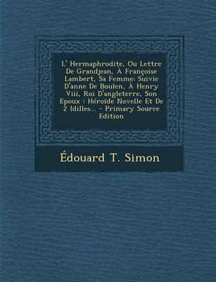 L' Hermaphrodite, Ou Lettre de Grandjean, a Francoise Lambert, Sa Femme