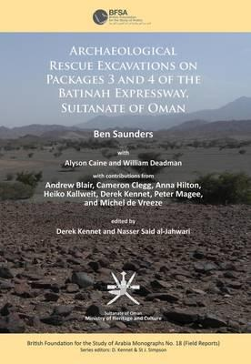 Archaeological Rescue Excavations on Packages 3 and 4 of the Batinah Expressway, Sultanate of Oman