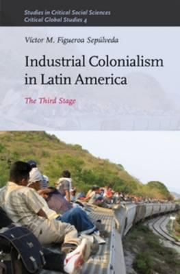 Industrial Colonialism in Latin America
