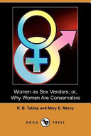 Women As Sex Vendors; Or, Why Women Are Conservative