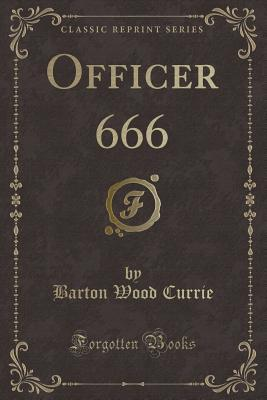 Officer 666 (Classic Reprint)