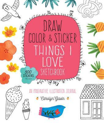 Draw, Color & Sticker Things I Love Sketchbook