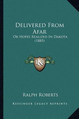 Delivered from Afar