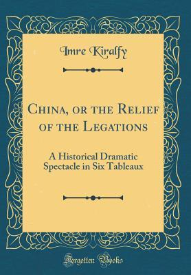China, or the Relief of the Legations