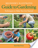 Beginner's Illustrated Guide to Gardening