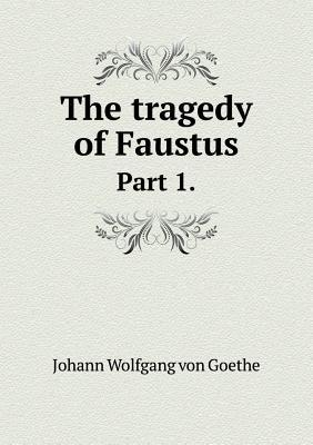 The Tragedy of Faustus Part 1.