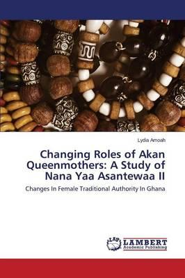 Changing Roles of Akan Queenmothers