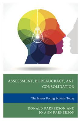 Assessment, Bureaucracy, and Consolidation
