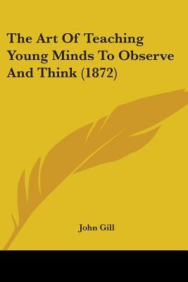 The Art of Teaching Young Minds to Observe and Think