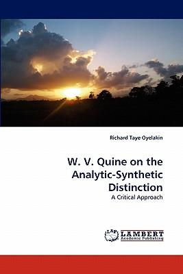 W. V. Quine on the Analytic-Synthetic Distinction