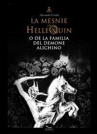 La Mesnie Hellequin o de la familia del demone Alichino. Ediz. inglese