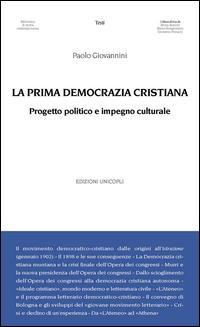 La prima democrazia cristiana. Progetto politico e impegno culturale