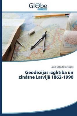 Ģeodēzijas izglītība un zinātne Latvijā 1862-1990