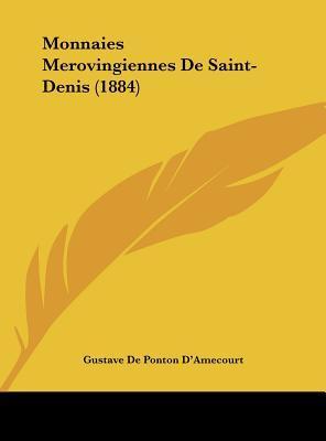 Monnaies Merovingiennes de Saint-Denis (1884)