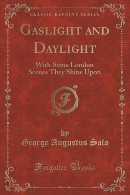 Gaslight and Dayligh...