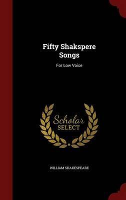 Fifty Shakspere Songs