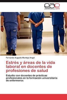 Estrés y áreas de la vida laboral en docentes de profesiones de salud