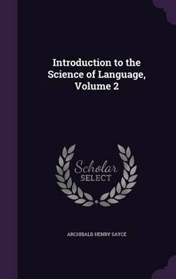 Introduction to the Science of Language, Volume 2