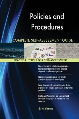 Policies and Procedures Complete Self-Assessment Guide