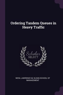 Ordering Tandem Queues in Heavy Traffic