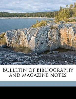 Bulletin of Bibliography and Magazine Notes