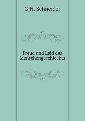 Freud Und Leid Des Menschengeschlechts