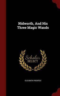 Nidworth, and His Three Magic Wands