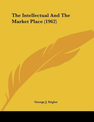 The Intellectual and the Market Place (1962)