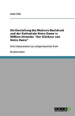 """Die Darstellung des Mediums Buchdruck und der Kathedrale Notre Dame in William Dieterles """"Der Glöckner von Notre Dame"""""""