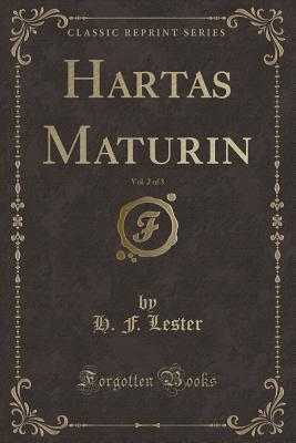 Hartas Maturin, Vol. 2 of 3 (Classic Reprint)
