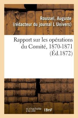 Rapport Sur les Opérations du Comité, 1870-1871