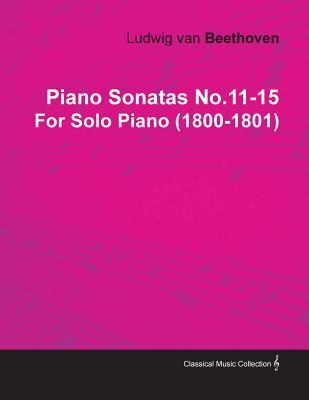 Piano Sonatas No.11-15 by Ludwig Van Beethoven for Solo Piano (1800-1801)