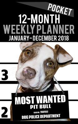 2018 Pocket Weekly Planner - Most Wanted Pit Bull