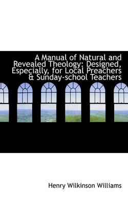 A Manual of Natural and Revealed Theology